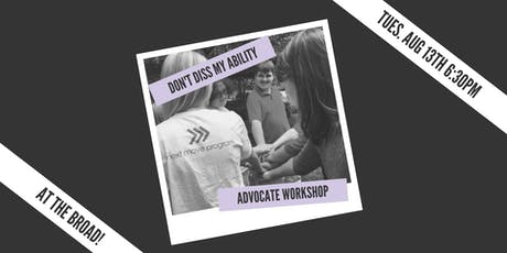 Don't Diss My Ability: Advocate Workshop w. The Next Move Program tickets