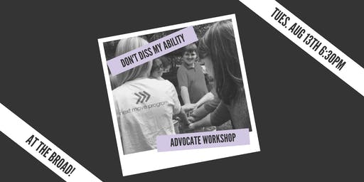Don't Diss My Ability: Advocate Workshop w. The Next Move Program