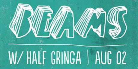 Beams w/ Half Gringa tickets