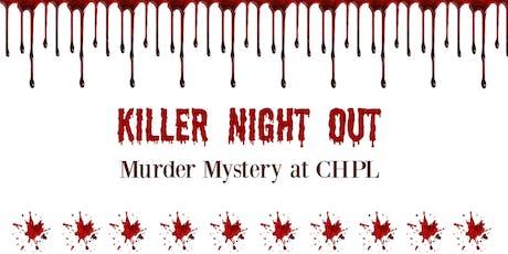 Killer Night Out! - Murder Mystery at CHPL 2019! tickets