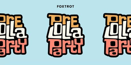 Pre-Lolla Party at Foxtrot tickets