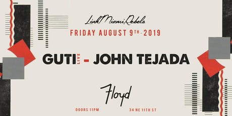 Guti (live) + John Tejada by Link Miami Rebels tickets
