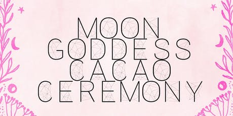 Moon Goddess Cacao Ceremony  tickets