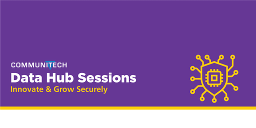 Data Hub Sessions: Innovate & Grow Securely