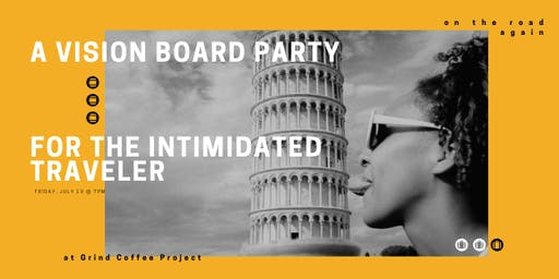 A Vision Board Party For The Intimidated Traveler