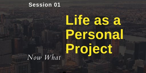 Life as a Personal Project