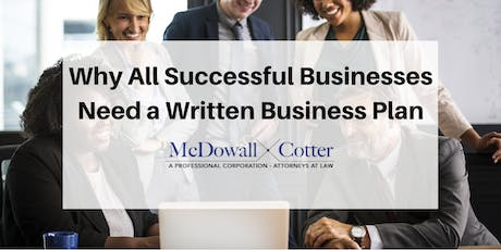 Why All Successful Businesses Need a Written Business Plan - McDowall Cotter San Mateo 8/28/19 12pm tickets