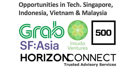Opportunities in Tech in MY, ID, SG & VN w. Grab, IntudoVC, 500s & SFAsia tickets