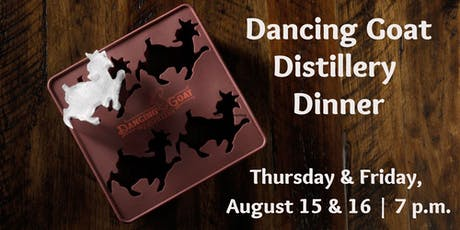 Dancing Goat Distillery Dinner | Culinary Dinner Theater tickets