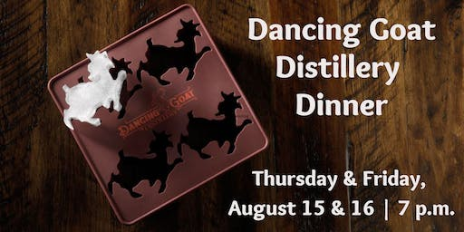 Dancing Goat Distillery Dinner | Culinary Dinner Theater