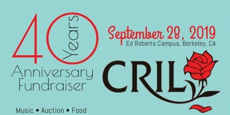 CRIL's 40th Anniversary Fundraiser tickets