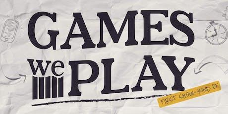 Games We Play/ Allistair tickets
