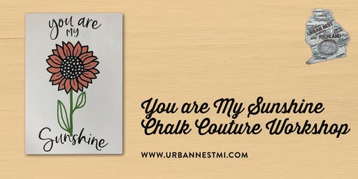 You are My Sunshine Chalk Couture Workshop