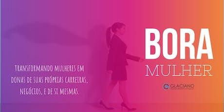 Bora Mulher! Apoio e desenvolvimento profissional exclusivo para mulheres ingressos
