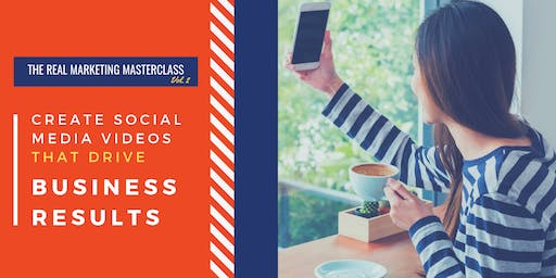 The REAL Marketing Masterclass Vol. 2: Create Videos That Drive Results