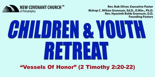 CHILDREN & YOUTH RETREAT: Vessels of Honor (2 Timothy 2:20-22)