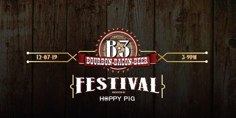 B3 Bourbon Bacon Beer Fest 2019 tickets