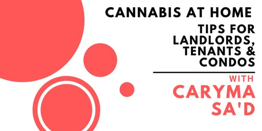 Cannabis at Home - Tips for Landlords, Tenants, and Condos