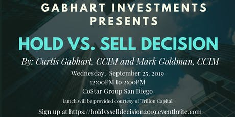 Hold vs Sell Decision with Curtis Gabhart and Mark Goldman CCIM at CoStar tickets