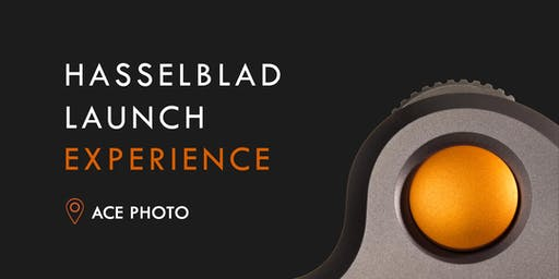 Hasselblad Launch Experience with Ace Photo