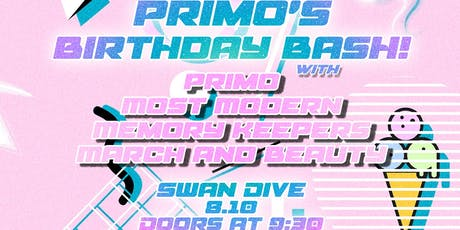 Primo's Birthday Bash w Most Modern/March&Beauty/Memory Keepers tickets