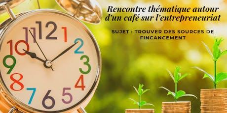 Rencontre thématique sur l'entrepreneuriat : trouver des sources de financement tickets