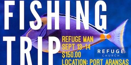 Refuge Man Fishing Trip tickets