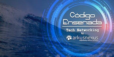 Arkusnexus Tech Networking Ensenada  tickets