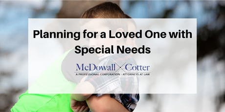 Planning for a Loved One with Special Needs - McDowall Cotter San Mateo 9/4/19 12pm tickets