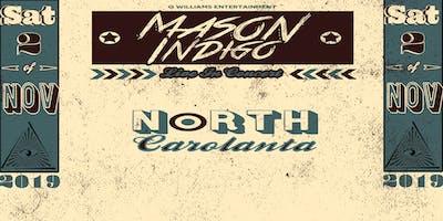 "MASON INDIGO PRESENTS   ""NORTH CAROLANTA"""