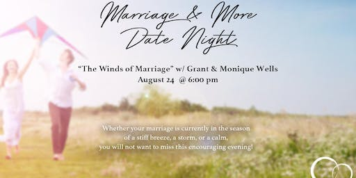"""""""Winds of Marriage"""" with Grant & Monique Wells - Couple's Date Night"""