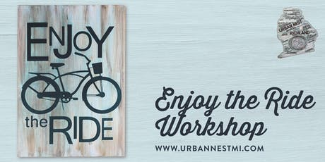 Enjoy the Ride Wood Sign Workshop tickets