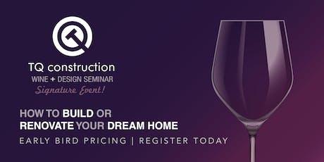Wine + Design Seminar / Build or Renovate Your Dream Home tickets