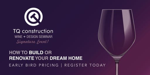 Wine + Design Seminar / Build or Renovate Your Dream Home