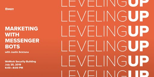Leveling Up - Marketing with Messenger Bots w/ Fiverr PRO Justin Scicluna