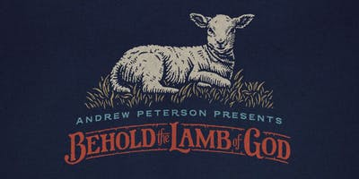 Andrew Peterson's Behold the Lamb of God