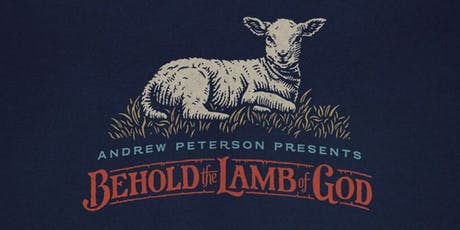 Andrew Peterson's Behold the Lamb of God tickets