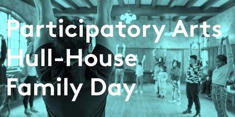 Hull-House Participatory Arts Family Day Theater Themed!  tickets