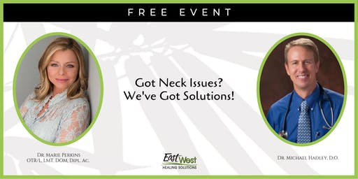 Got Neck Issues?  We've Got Solutions!