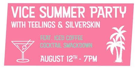 VICE SUMMER PARTY - with Teelings & Silverskin tickets