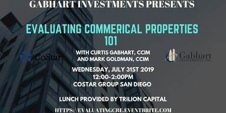 Evaluating Commercial Properties 101 by Curtis Gabhart CCIM & Mark Goldman CCIM at CoStar San Diego tickets