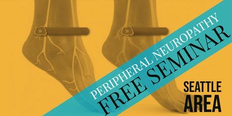 FREE Peripheral Neuropathy & Nerve Pain Breakthrough Lunch Seminar - Seattle/Woodinville, WA tickets