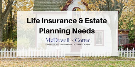 How to Use Life Insurance to Meet Estate Planning Needs and Goals (6 CE Credits) - McDowall Cotter San Mateo 9/18/19 8:30 AM tickets
