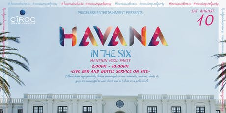 Havana in the six mansion pool party tickets