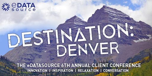 The 6th Annual eDataSource Client Conference