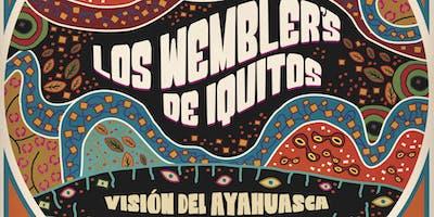 Los Wembler's De Iquitos  Vision del Ayahuasca Tour w/ special guests