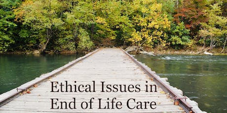 Ethical Issues in End of Life Care tickets