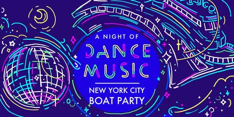 NYC #1 Dance Music Boat Party Yacht Cruise Saturday Night Sept 7 tickets