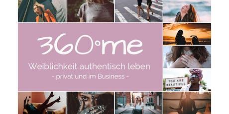 360°me: Weiblichkeit authentisch leben - privat und im Business Tickets