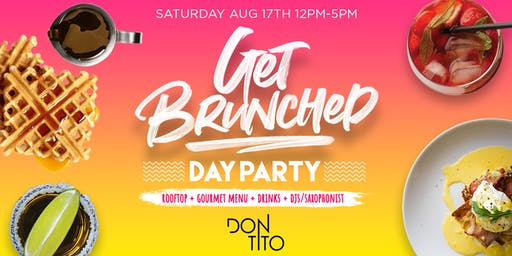 Get Brunched Rooftop & Day Party